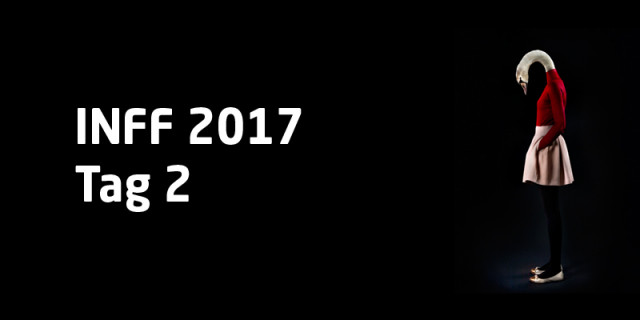 INFF 2017 – Tag 2