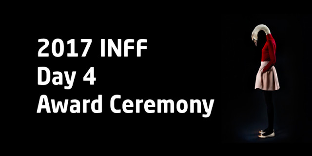 2017 INFF – Day 4: Award Ceremony